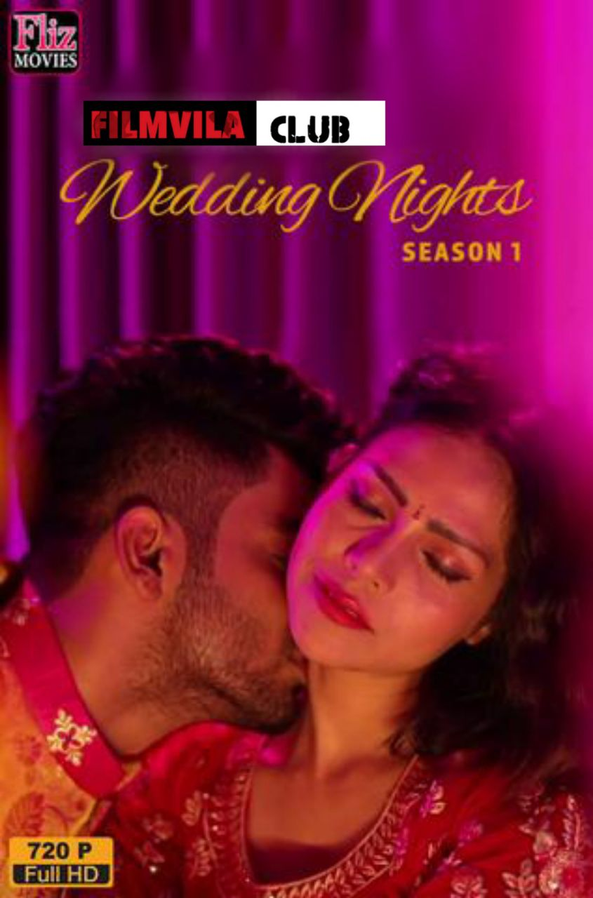 18+ Wedding Nights (2019) S01 {E01-E04} 720p HDRip Hindi Adult Webseries By Fliz Movies | Sejal | घपाघप